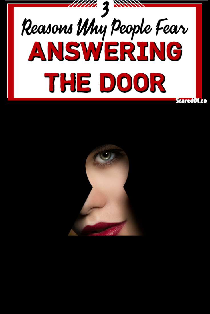 Why People Have a Fear of Answering the Door